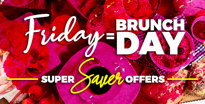 Super Saver Friday Brunches
